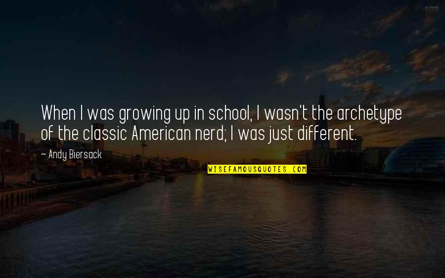 In School Quotes By Andy Biersack: When I was growing up in school, I
