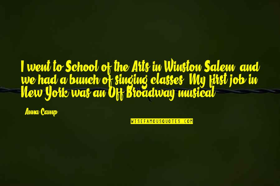 In School Quotes By Anna Camp: I went to School of the Arts in