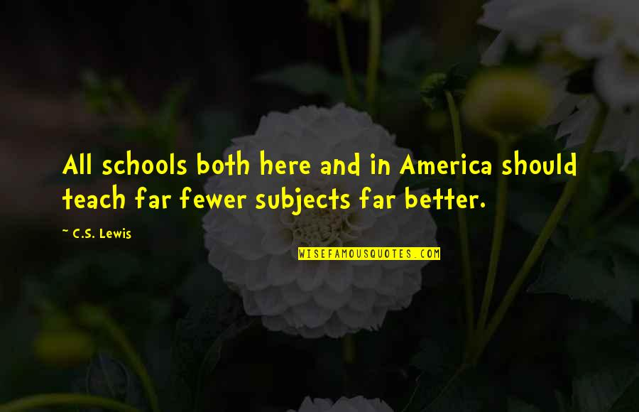 In School Quotes By C.S. Lewis: All schools both here and in America should