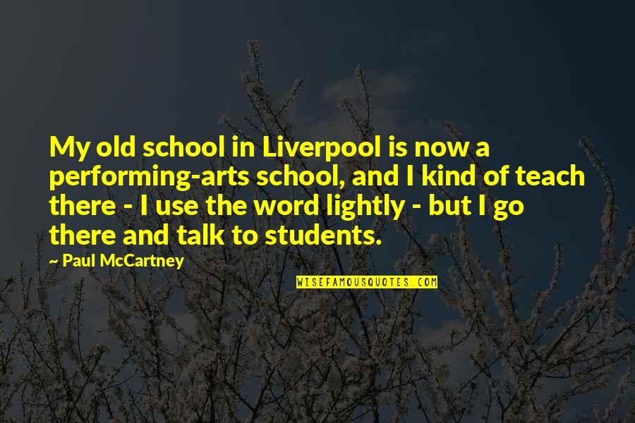 In School Quotes By Paul McCartney: My old school in Liverpool is now a