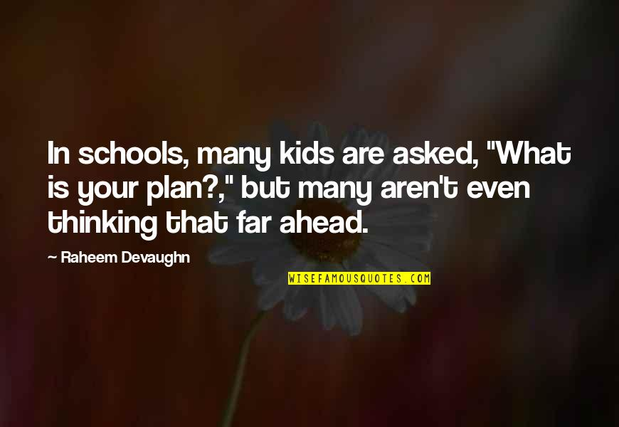 "In School Quotes By Raheem Devaughn: In schools, many kids are asked, ""What is"