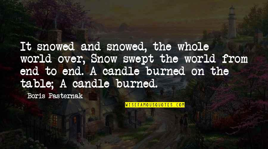 In The End It Only You Quotes By Boris Pasternak: It snowed and snowed, the whole world over,