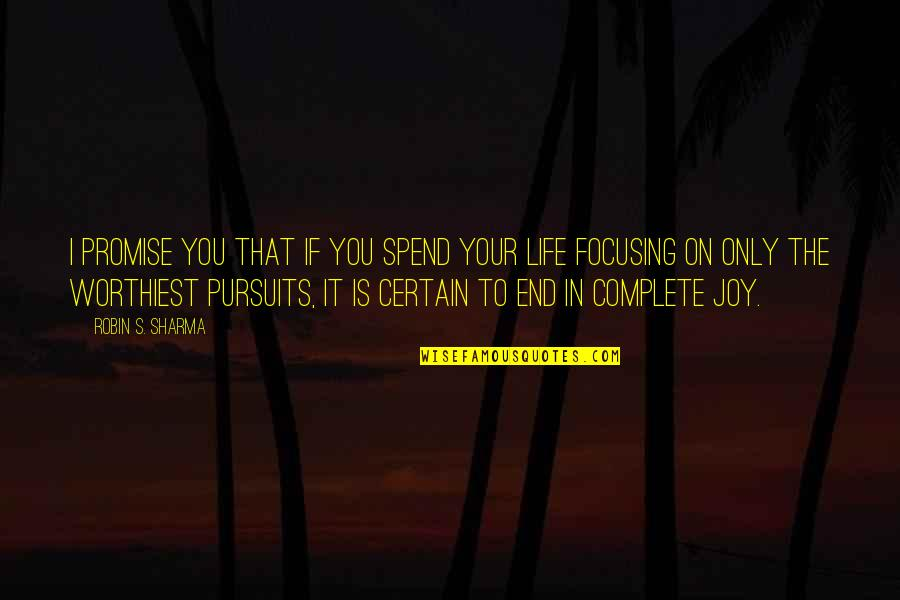 In The End It Only You Quotes By Robin S. Sharma: I promise you that if you spend your