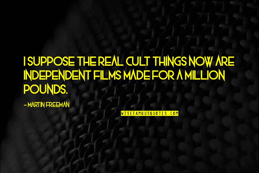 In Time Movie Famous Quotes By Martin Freeman: I suppose the real cult things now are