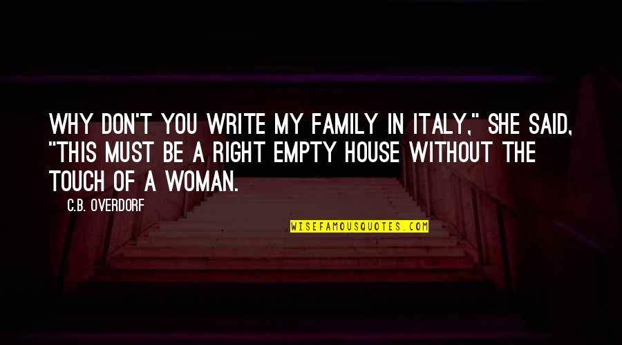 """In Touch Quotes By C.B. Overdorf: Why don't you write my family in Italy,"""""""