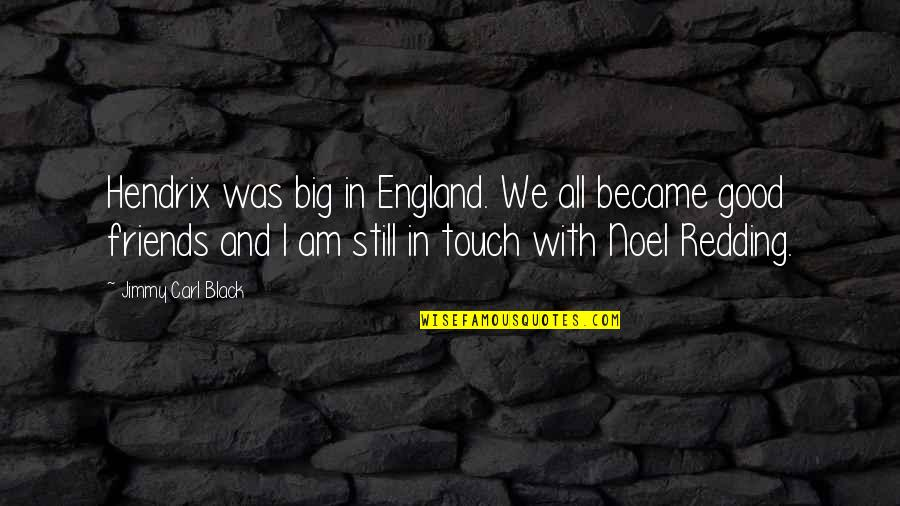In Touch Quotes By Jimmy Carl Black: Hendrix was big in England. We all became