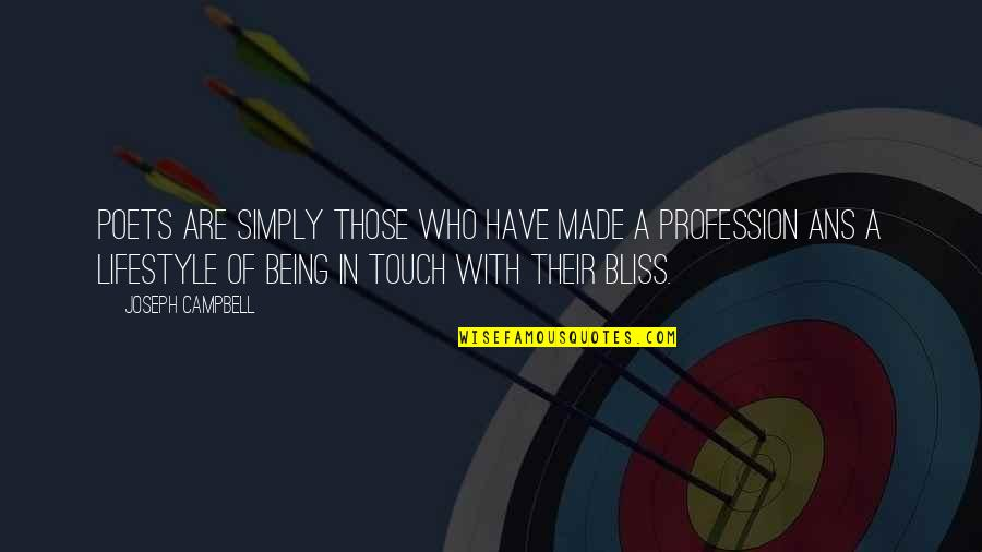 In Touch Quotes By Joseph Campbell: Poets are simply those who have made a