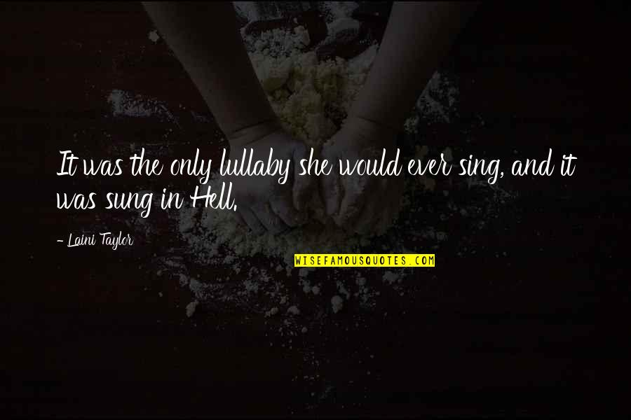 In Touch Quotes By Laini Taylor: It was the only lullaby she would ever