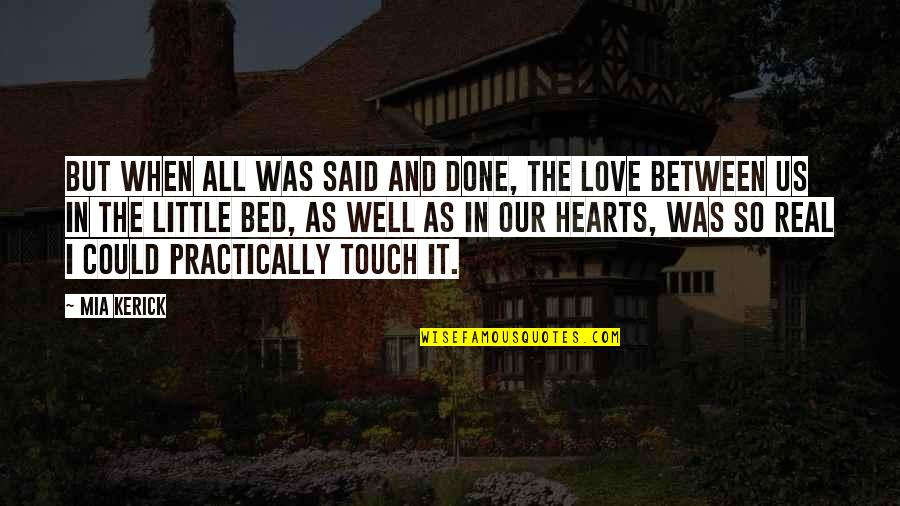 In Touch Quotes By Mia Kerick: But when all was said and done, the