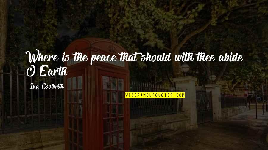 Ina Quotes By Ina Coolbrith: Where is the peace that should with thee