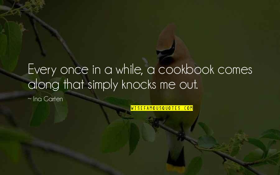 Ina Quotes By Ina Garten: Every once in a while, a cookbook comes