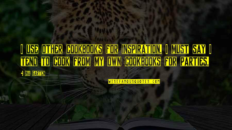 Ina Quotes By Ina Garten: I use other cookbooks for inspiration. I must