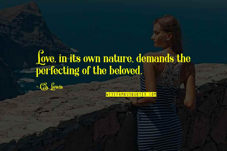 Inbetweeners Series 3 Episode 6 Quotes By C.S. Lewis: Love, in its own nature, demands the perfecting