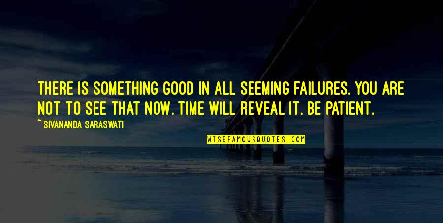 Inbetweeners Series 3 Episode 6 Quotes By Sivananda Saraswati: There is something good in all seeming failures.