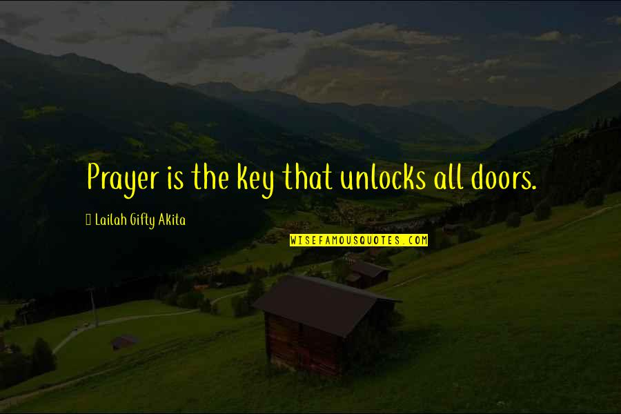 Incendium Quotes By Lailah Gifty Akita: Prayer is the key that unlocks all doors.