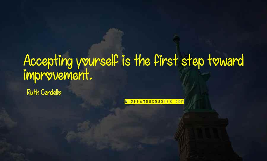 Incendium Quotes By Ruth Cardello: Accepting yourself is the first step toward improvement.