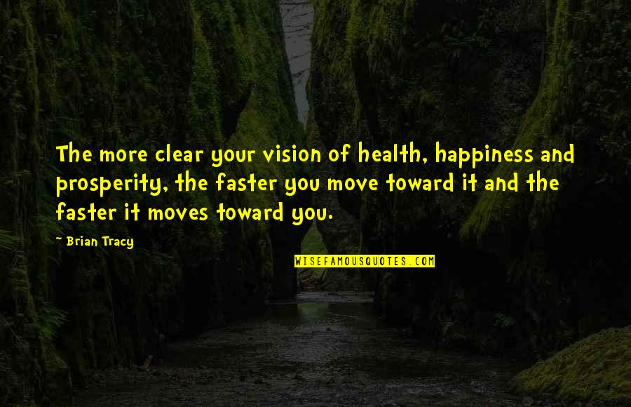 Incense Sticks Quotes By Brian Tracy: The more clear your vision of health, happiness