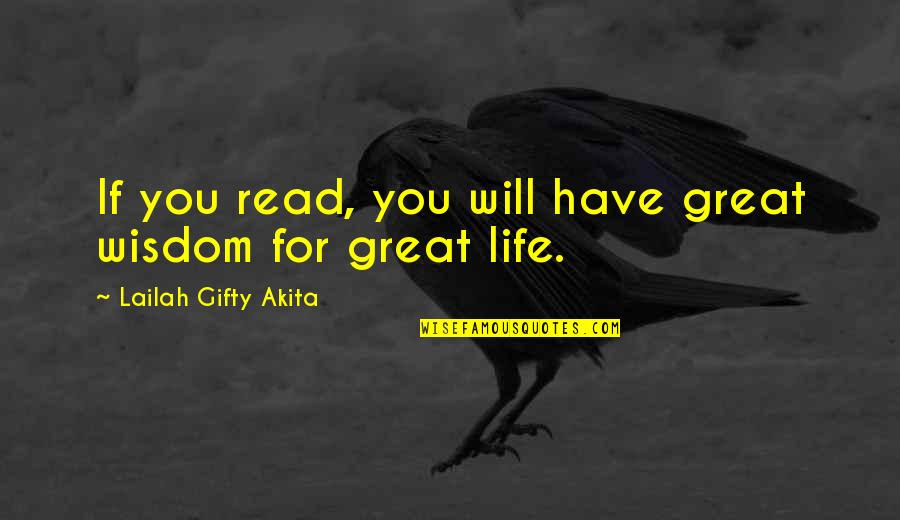 Inceptive Quotes By Lailah Gifty Akita: If you read, you will have great wisdom