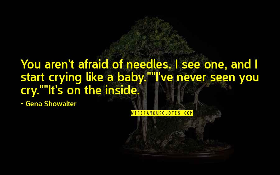 Inch Marks Vs Quotes By Gena Showalter: You aren't afraid of needles. I see one,