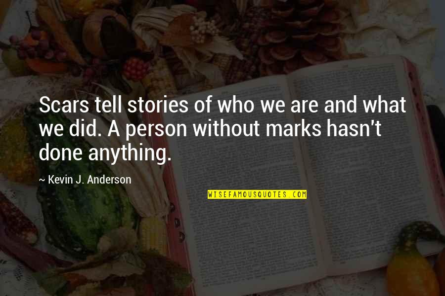 Inch Marks Vs Quotes By Kevin J. Anderson: Scars tell stories of who we are and