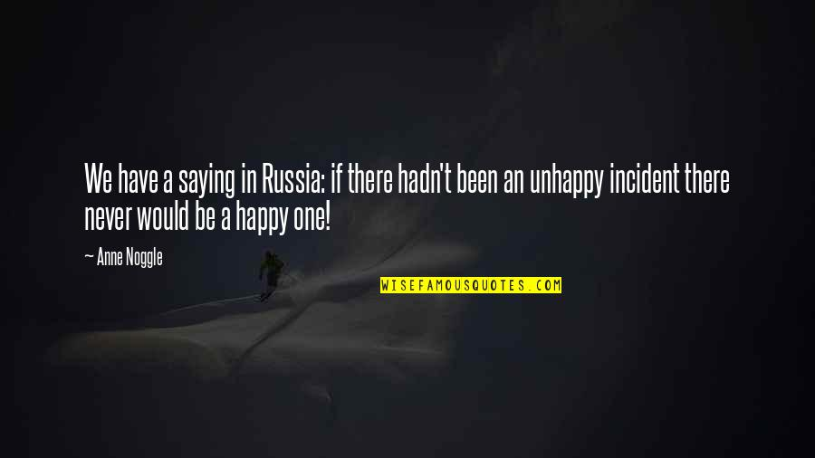 Incident Quotes By Anne Noggle: We have a saying in Russia: if there