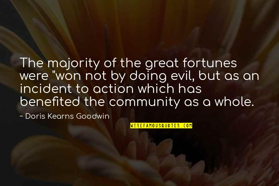 """Incident Quotes By Doris Kearns Goodwin: The majority of the great fortunes were """"won"""