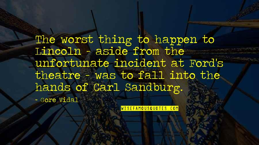Incident Quotes By Gore Vidal: The worst thing to happen to Lincoln -