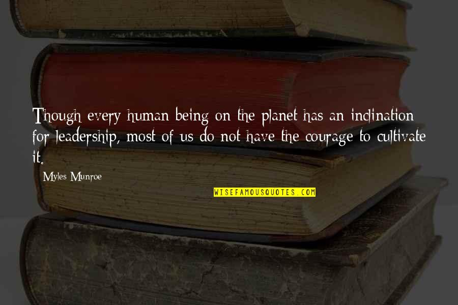 Inclination Quotes By Myles Munroe: Though every human being on the planet has