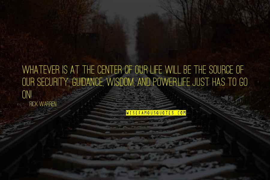 Incoherence Quotes By Rick Warren: Whatever is at the center of our life