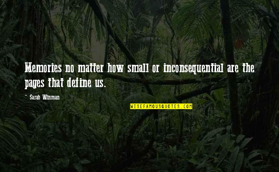 Inconsequential Quotes By Sarah Winman: Memories no matter how small or inconsequential are