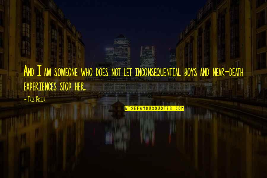 Inconsequential Quotes By Tris Prior: And I am someone who does not let
