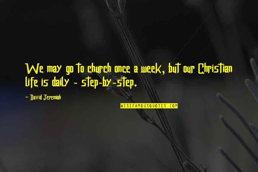 Incontinence Funny Quotes By David Jeremiah: We may go to church once a week,