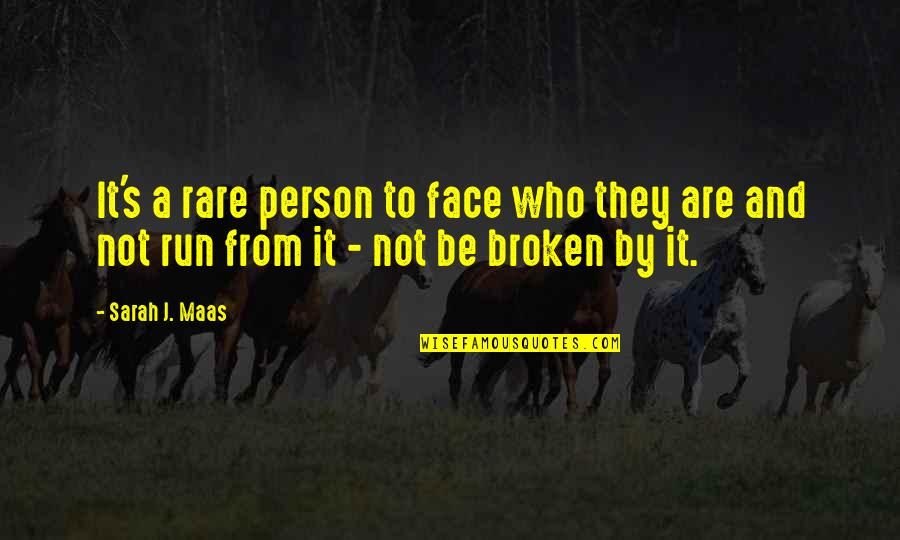 Incontinence Funny Quotes By Sarah J. Maas: It's a rare person to face who they