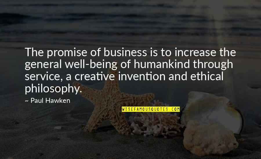 Increase Business Quotes By Paul Hawken: The promise of business is to increase the