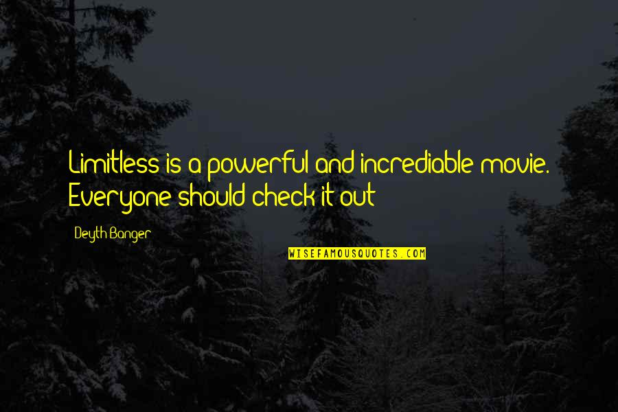 Incrediable Quotes By Deyth Banger: Limitless is a powerful and incrediable movie. Everyone