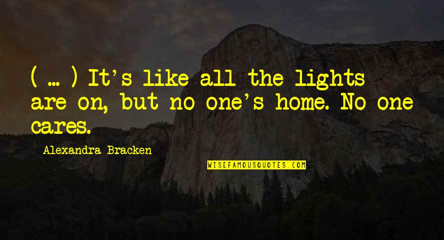Independence And Self Reliance Quotes By Alexandra Bracken: ( ... ) It's like all the lights