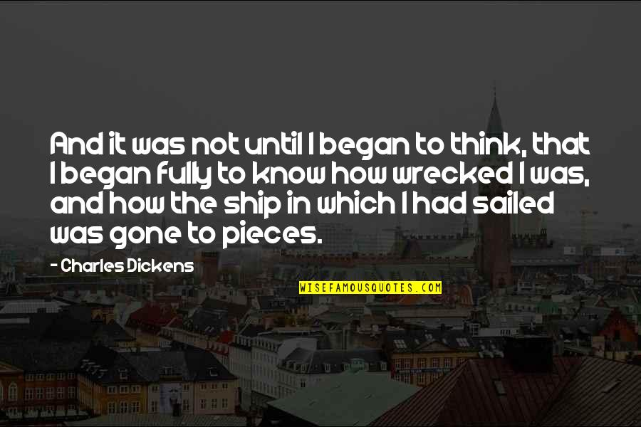 Independence And Self Reliance Quotes By Charles Dickens: And it was not until I began to