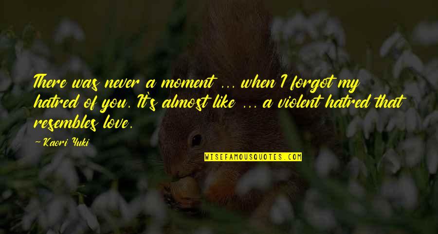 Indetectably Quotes By Kaori Yuki: There was never a moment ... when I
