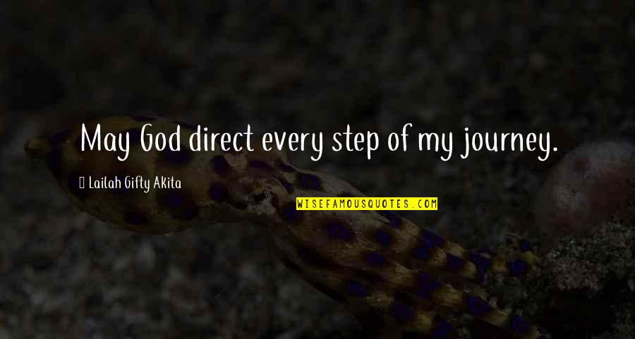 Indetectably Quotes By Lailah Gifty Akita: May God direct every step of my journey.