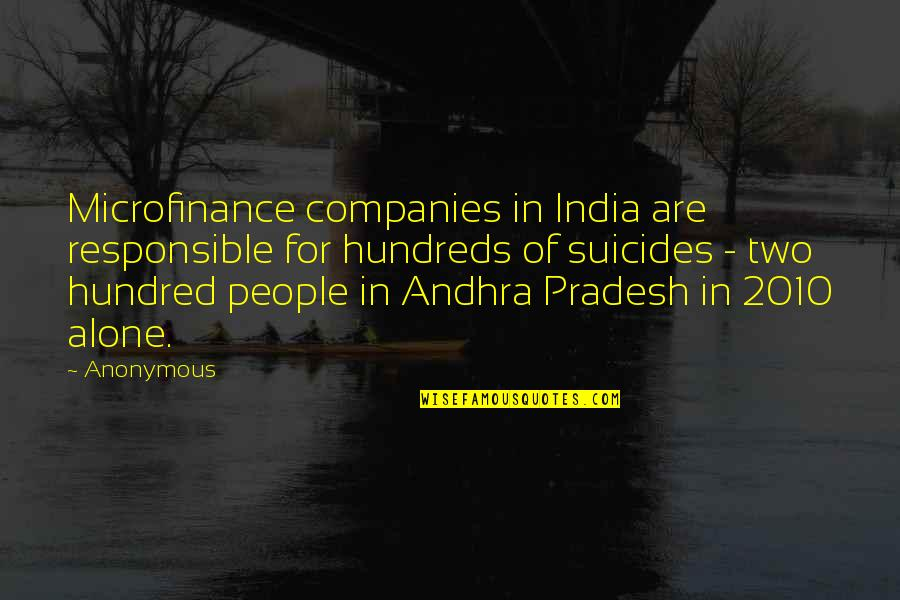 India 2010 Quotes By Anonymous: Microfinance companies in India are responsible for hundreds