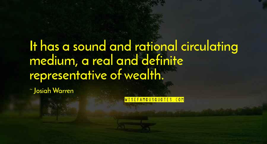 India Elections Quotes By Josiah Warren: It has a sound and rational circulating medium,