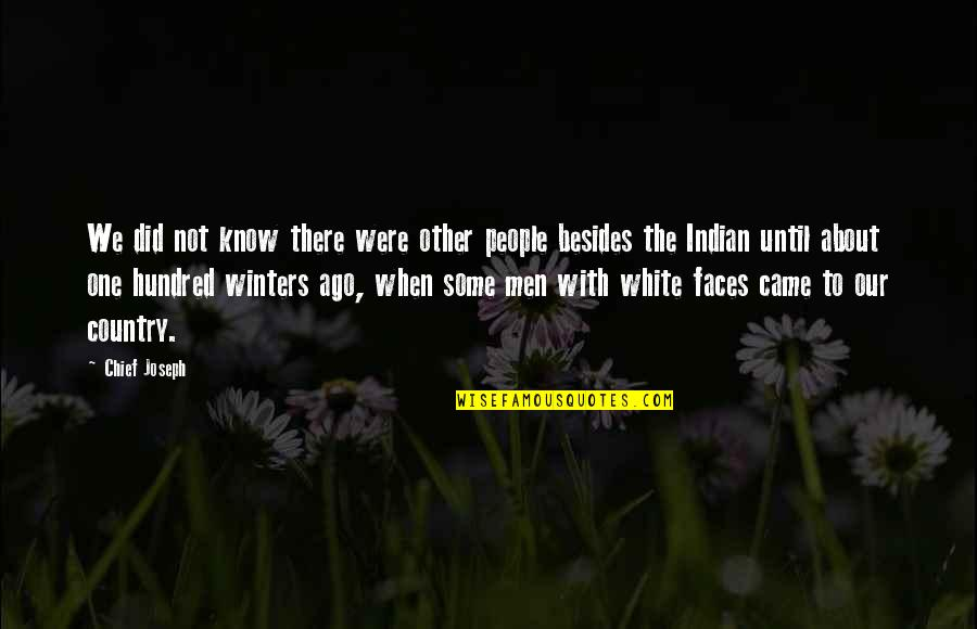 Indian Chief Quotes By Chief Joseph: We did not know there were other people