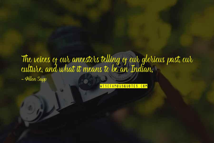 Indian Culture Quotes By Allen Sapp: The voices of our ancestors telling of our