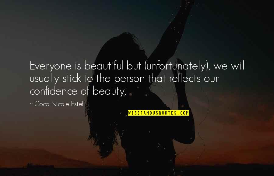 Indie Movies Quotes By Coco Nicole Estef: Everyone is beautiful but (unfortunately), we will usually