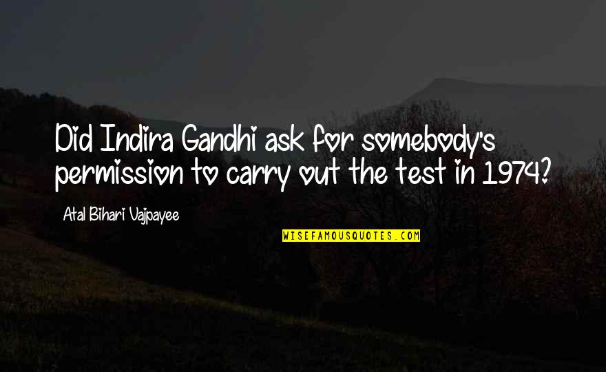 Indira's Quotes By Atal Bihari Vajpayee: Did Indira Gandhi ask for somebody's permission to