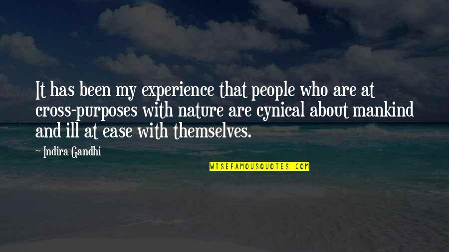 Indira's Quotes By Indira Gandhi: It has been my experience that people who