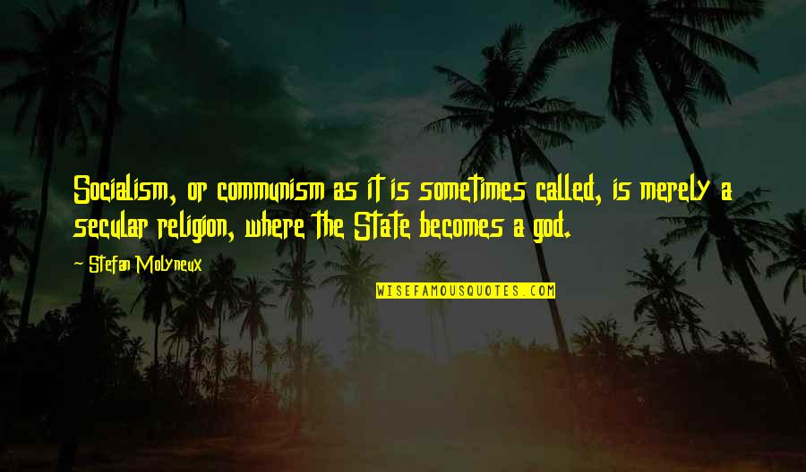 Individualism And Collectivism Quotes By Stefan Molyneux: Socialism, or communism as it is sometimes called,