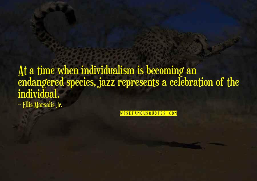 Individualism Quotes By Ellis Marsalis Jr.: At a time when individualism is becoming an