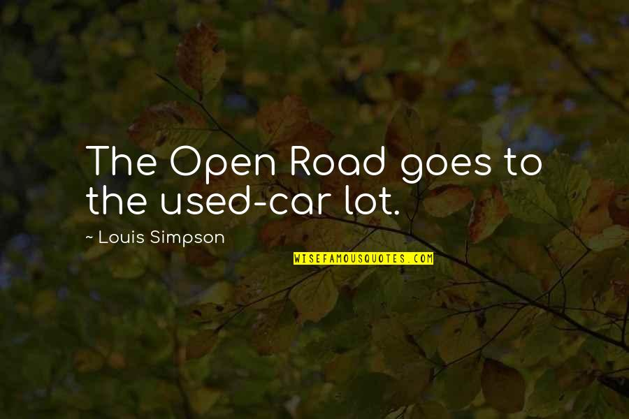 Individualism Quotes By Louis Simpson: The Open Road goes to the used-car lot.