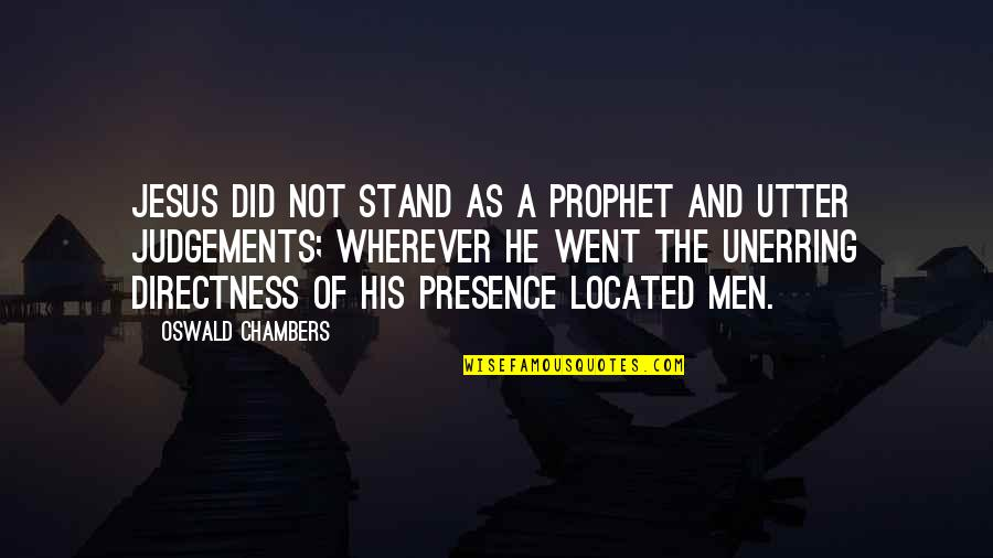 Individualism Quotes By Oswald Chambers: Jesus did not stand as a prophet and